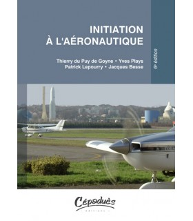 Initiation à l'aéronautique - 6e édition - CEPADUES