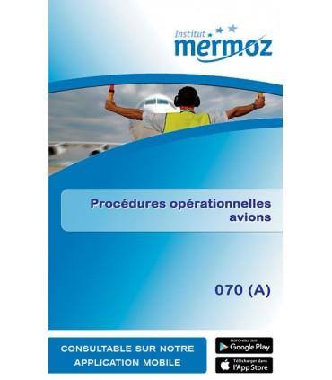 070 (A) - Procédures opérationnelles avions (version numérique)